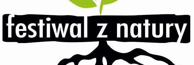 Festiwal z Natury w Bialymstoku i goscinnie Moja Zielona Toskania