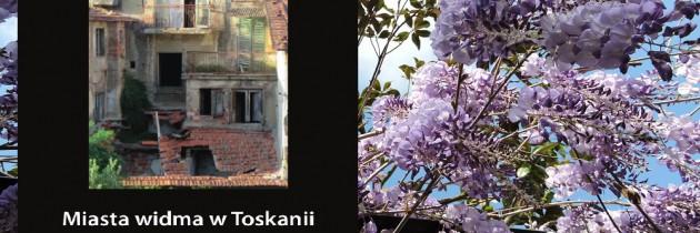 Wiosenna promocja Miast widm w Toskanii