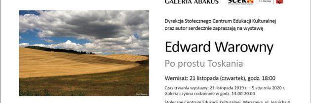 Zaproszenie na wystawę Edwarda Warownego pt. Po prostu Toskania