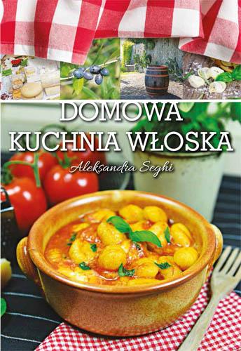 okladka_wloska_kuchnia_domowa_aleksandra_seghi