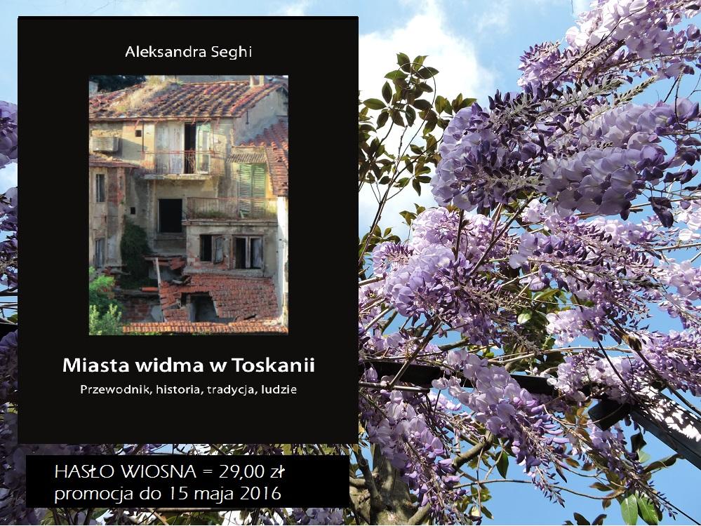 promocja_wiosenna_29_miasta_widma_w_toskanii_moja_toskania